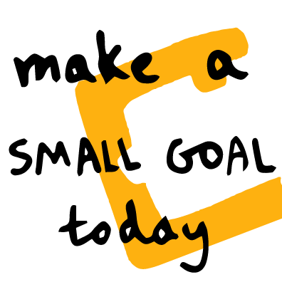 make a small goal today