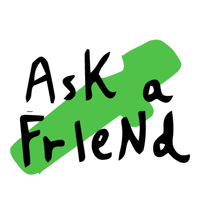 ask a friend