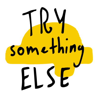 try something else